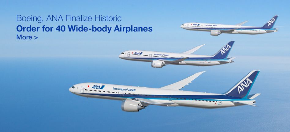 Boeing, ANA Finalize Historic Order for 40 Wide-body Airplanes